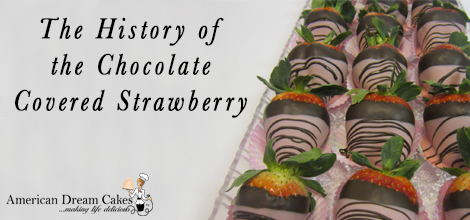 The History of the Chocolate Covered Strawberry