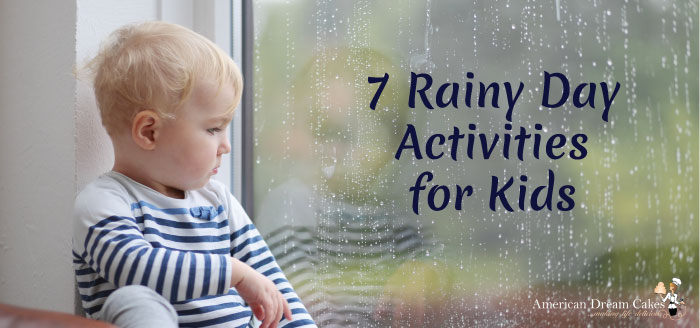 7 Fun Rainy Day Activities For Kids