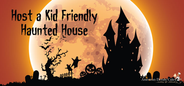 Host a Kid Friendly Haunted House