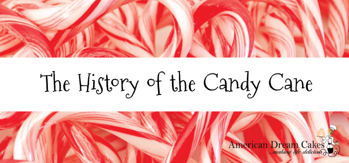 The History Of The Candy Cane American Dream Cakes