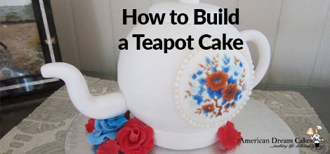 How to Build a Teapot Cake