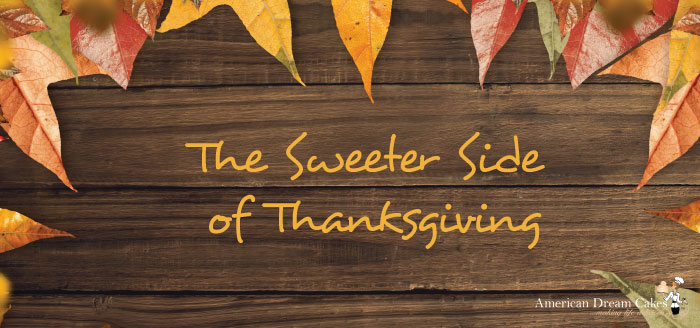 The Sweeter Side of Thanksgiving
