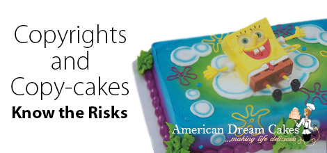 Copyrights and Copy-Cakes: Know the Risks