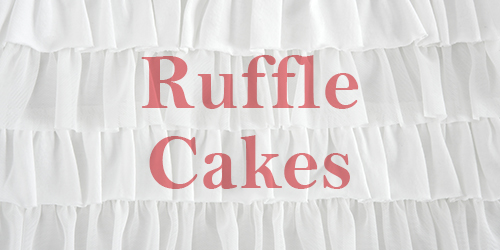 Different Types of Ruffle Cakes